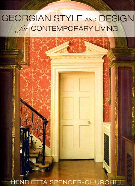 Georgian Style Design For Contemporary Living By Henrietta Spencer Churchill