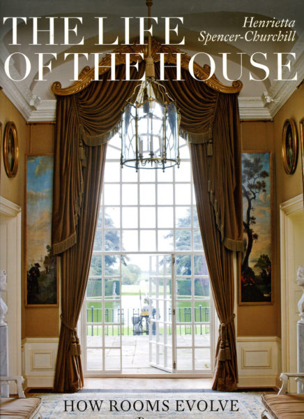 The Life of The House by Henrietta Spencer-Churchill